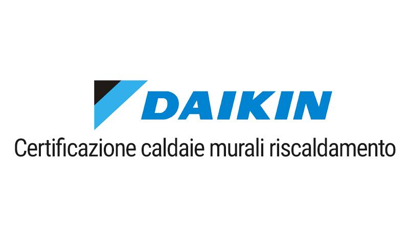 Certificazione Daikin caldaie murali riscaldamento